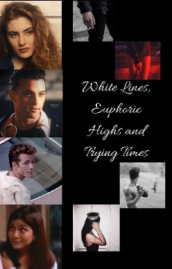 White Lines, Euphoric Highs and Trying Times