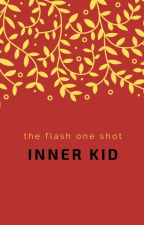 Inner Kid (Team Flash x Reader) by vicky_z4