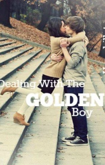 Dealing with the Golden Boy.