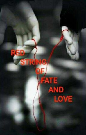 Red String Of Love And Fate ( COMPLETE)  by duckysanta