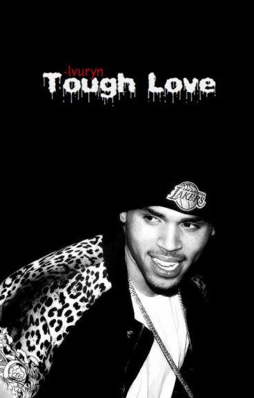 Tough Love (Chris Brown FF)