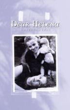 Dear Helena » A British Royal Family Fanfiction  by ThelovelyAngels