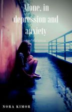 Alone, in depression and anxiety by Nora-Kimore_UwU