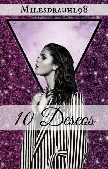 10 Deseos -Selena Gomez y tú