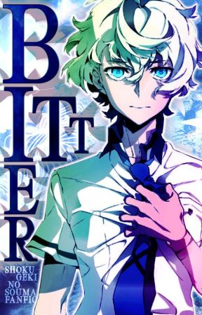 BiTTER (Shokugeki no Souma Fanfic) by -idxris