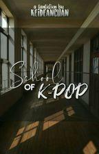 School of K-POP by KeiDeanChan