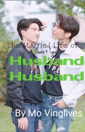 HUSBAND&HUSBAND (The Married Life of Tharn&Type) by UMustReadThis