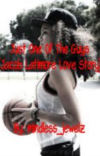 Just One Of The Guys ( A Jacob Latimore Love Story) [ON HOLD] by mindless_jewelz
