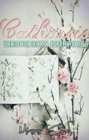 Catharsis (Various!BNHA x Esper!Reader) by FateOfDeath666