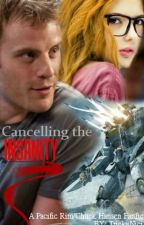 Cancelling the Insanity (A Chuck Hansen/Pacific Rim FanFic) by TrickyNici