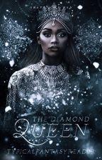 The Diamond Queen by typicalfantasyreader