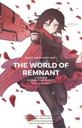 Project Union Book 1: The World of Remnant by Creeper_Corporation