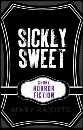 Sickly Sweet by MaryRajotte