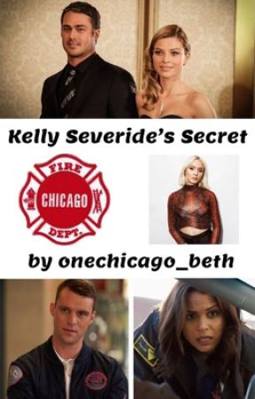 Kelly Severide's Secret by onechicago_beth