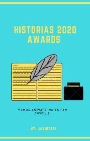 HISTORIAS 2020 AWARDS (EN EVALUACIÓN) by Jazinta13