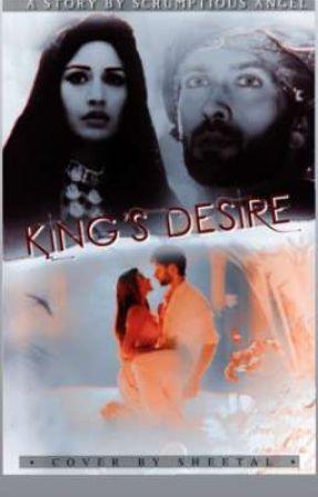 The King's Desire  by Choosynerd