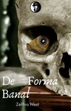 De Forma Banal by ZeffiroWest