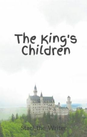The King's Children by Staci_the_Writer