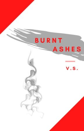 Burnt Ashes by VPerson14