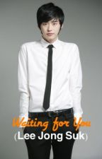 Waiting for You (Lee Jong Suk) by kjdrag13