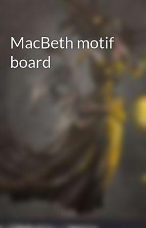 MacBeth motif board by Emo_Anime_Universe