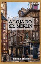 A Loja do Sr. Merlin by diegobdoliveira