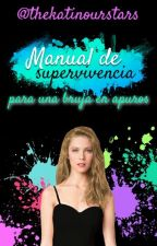 Manual de supervivencia para una Bruja en apuros.[ editando] by thekatinourstars