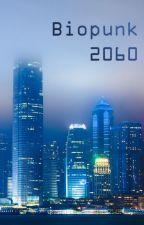 Biopunk 2060 by fpiccoli