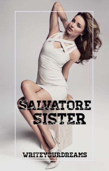 Salvatore Sister ▹ Klaus Mikaelson [1 ; UNDER MAJOR EDITING]