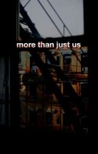 More Than Just Us by bedwalk