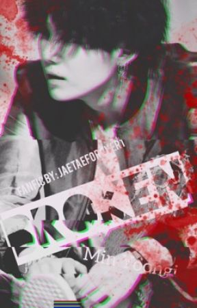 BʀᴏKᴇɴ {ᴍɪN ʏOᴏɴGɪ} by taehyungbiased24