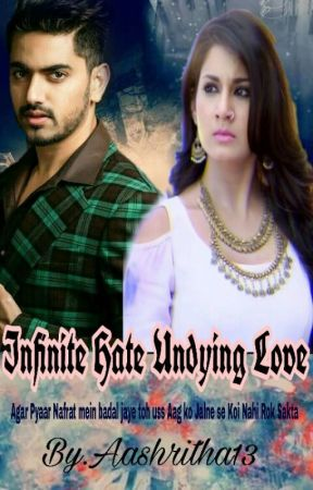 Infinite hate undying love by Aashritha13