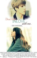 Dont fall inlove with me [SEHUN FANFIC] by EXOkrapper_cy