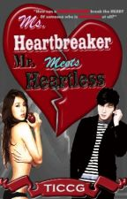 Ms. Heartbreaker Meets Mr. Heartless [MHMMH] (SPG!UNDERCONSTRUCTION!) by TheIceCreamCandyGirl