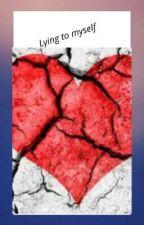 Lying to Myself by apsararodrigo