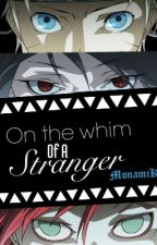 On the whim of a stranger by MonamiKu