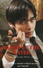 Blood In The Water / Mafia / Kim Taehyung  by MinArden