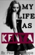 My Life as Kenya. by RochelleBesser
