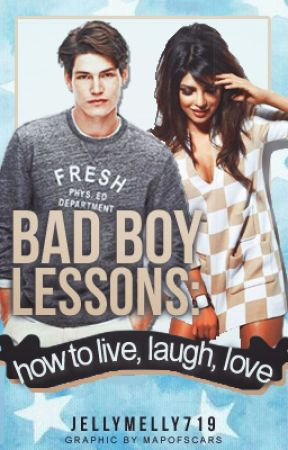 Bad Boy Lessons: How to Live, Laugh, Love by jellymelly719
