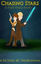 Chasing Stars: A Star Wars Story by VahRudania