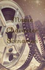Movie character scenarios by lizzybear1017