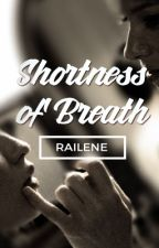 Shortness of Breath by Railene
