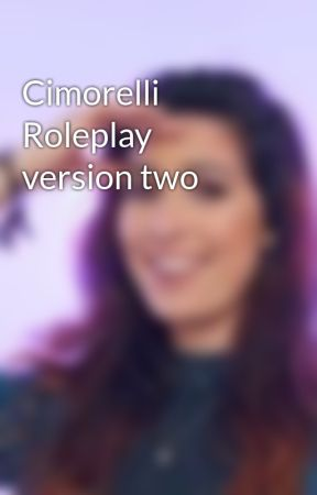 Cimorelli Roleplay version two by tiger17796