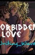 Forbidden Love (A Pipabeth Fanfic) by Writing_Waves_