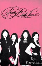 Pretty Little Liars With A Twist by Kar-Shian