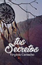 Tus Secretos - No. 2 Saga Tu Silencio by Virginiasinfin