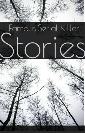 Famous Serial Killer Stories by 666-WINCHESTER