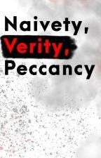 Naivety, Verity, Peccancy by SoulFell