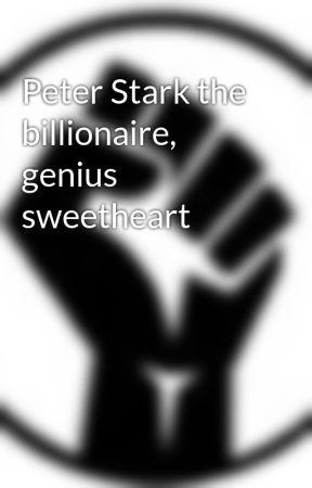 Peter Stark the billionaire, genius sweetheart by unicornsisawesome23