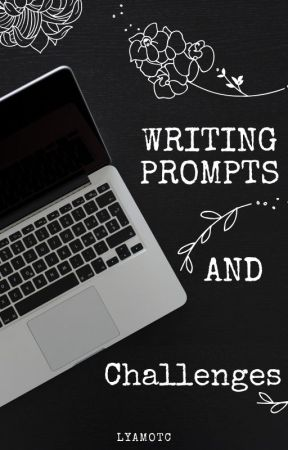 Writing Prompts and Challenges by ClaudiaMOTC